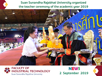Suan Sunandha Rajabhat University organized the teacher ceremony of the academic year 2019