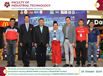 "The Faculty of Industrial Technology, Suan Sunandha Rajabhat University, participated in awarding CREATIVE AWARD scholarships of BEAM ROBOT IN SPACE, for the winner as well as the runners-up of the robot contest ""SUPREME COMPLEX ROBOTICS 2019"""