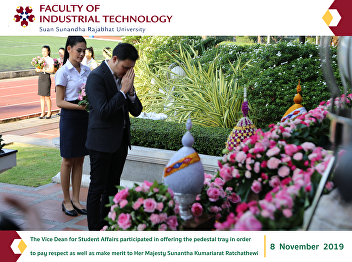 The Vice Dean for Student Affairs participated in offering the pedestal tray in order to pay respect as well as make merit to Her Majesty Sunantha Kumariarat Ratchathewi
