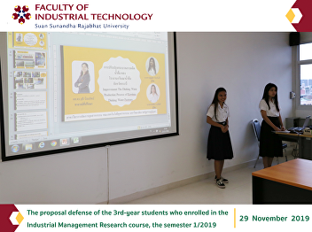The proposal defense of the 3rd-year students who enrolled in the Industrial Management Research course, the semester 1/2019