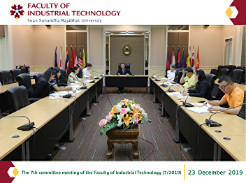 The 7th committee meeting of the Faculty of Industrial Technology (7/2019)