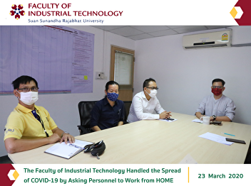 The Faculty of Industrial Technology Handled the Spread of COVID-19 by Asking Personnel to Work from HOME