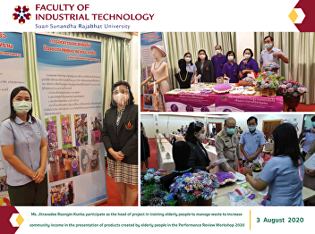 Ms. Jitravadee Roongin Kunka participate as the head of project in training elderly people to manage waste to increase  community income in the presentation of products created by elderly people in the Performance Review Workshop 2020