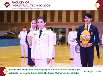 Suan Sunandha Rajabhat University organized an auspicious ceremony to celebrate Her Majesty Queen Sirikit The Queen Mother's on her birthday