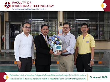 "The Faculty of Industrial Technology Participated in Congratulating Associate Professor Dr. Somkiat Korbuakaew on the Occasion of Receiving Honorable Awards of ""Outstanding Civil Servant"" of the year 2020."