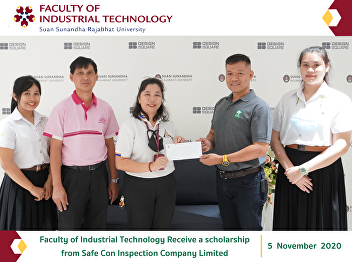 Faculty of Industrial Technology Receive a scholarship from Safe Con Inspection Company Limited