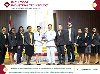 Personnel of Faculty of Industrial Technology Attend the ceremony for the appointment of the royal command Associate Professor Dr. Chutikan Srivibul is the President of Suan Sunandha Rajabhat University.