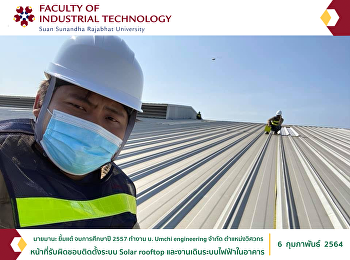Mr. Mana Yimtae graduated in 2014, worked at Umchi Engineering Co., Ltd., an engineer position. Responsible for installing Solar rooftop system and electrical work in the building.