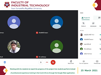 Meeting with the students to report the progress of the project that students perform instead of professional experience training in the Covid-19 era through the Google Meet application.