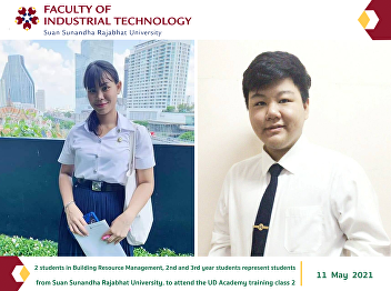 2 students in Building Resource Management, 2nd and 3rd year students represent students from Suan Sunandha Rajabhat University. to attend the UD Academy training class 2