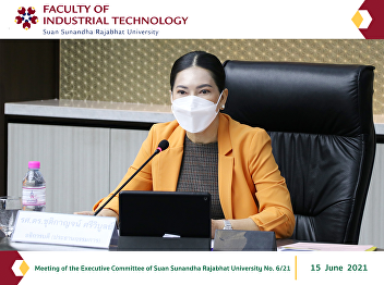 Meeting of the Executive Committee of Suan Sunandha Rajabhat University No. 6/21