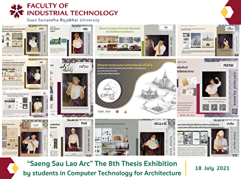 """""""Saeng Sau Lao Arc"""" The 8th Thesis Exhibition by students in Computer Technology for Architecture"""